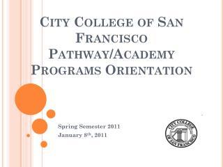 City College of San Francisco Pathway/Academy Programs Orientation
