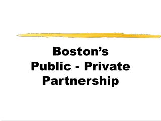 Boston's Public - Private Partnership
