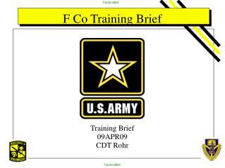 F Co Training Brief
