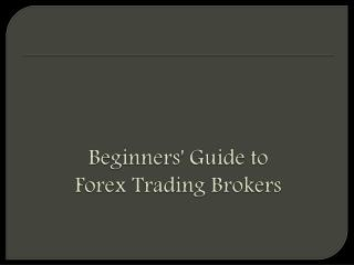 Beginners' Guide to Forex Trading Brokers