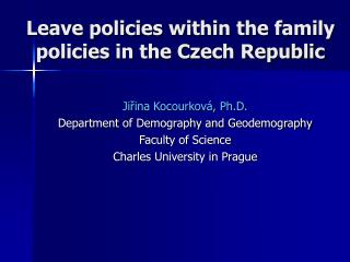 Leave policies within the family policies in the Czech Republic