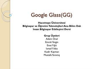 Google Glass (GG)