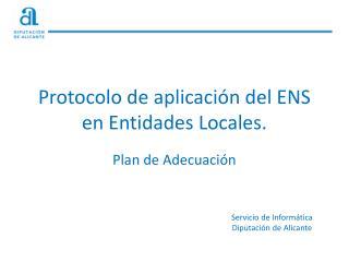 Protocolo de aplicación del ENS en Entidades Locales.