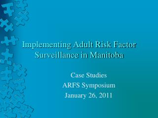 Implementing Adult Risk Factor Surveillance in Manitoba