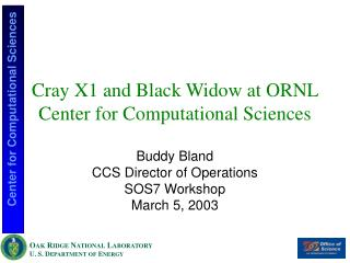 Cray X1 and Black Widow at ORNL Center for Computational Sciences