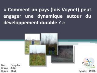 «Comment unpays (lois Voynet) peut engager une dynamique autour du développement durable ?»