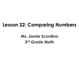 Lesson 22: Comparing Numbers