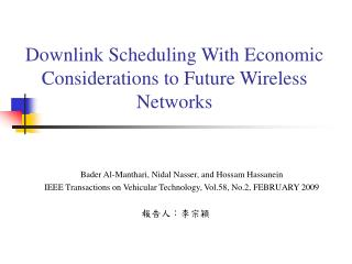 Downlink Scheduling With Economic Considerations to Future Wireless Networks