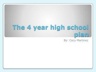 The 4 year high school plan