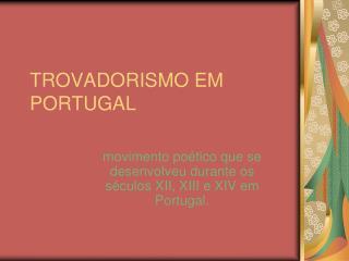 TROVADORISMO EM PORTUGAL