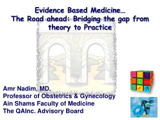 Evidence Based Medicine� The Road ahead: Bridging the gap from theory to Practice