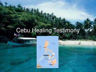 Cebu Healing Testimony