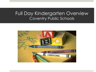Full Day Kindergarten Overview Coventry Public Schools