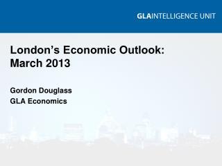London's Economic Outlook: March 2013