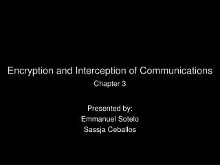 Encryption and Interception of Communications