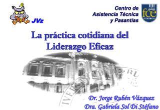 Dr. Jorge Rubén Vázquez Dra. Gabriela Sol Di Stéfano