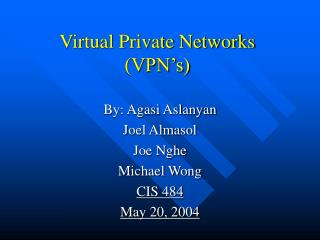 Virtual Private Networks VPN s