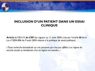 INCLUSION D'UN PATIENT DANS UN ESSAI CLINIQUE