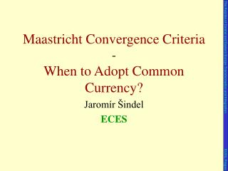 Maastricht  Convergence Criteria  - When to Adopt Common Currency?