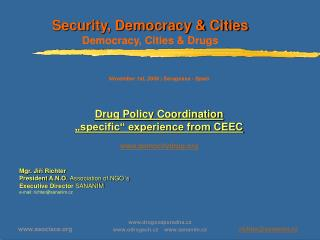 Security, Democracy & Cities Democracy ,  Cities & Drugs