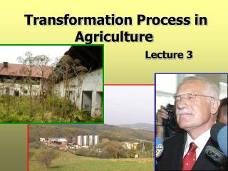 Transformation  Process in Agriculture Lecture 3