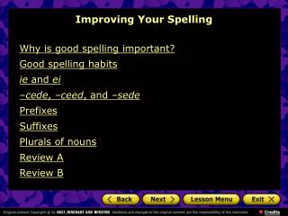 Why is good spelling important? Good spelling habits ie  and  ei –cede ,  –ceed , and  –sede