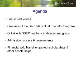 Agenda Brief introductions Overview of the Secondary Dual Educator Program