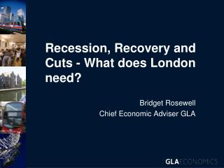 Recession, Recovery and Cuts - What does London need?