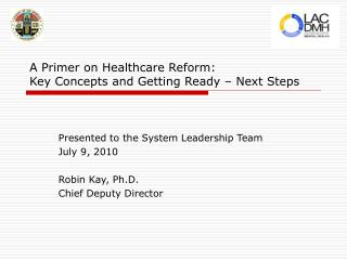 A Primer on Healthcare Reform:   Key Concepts and Getting Ready – Next Steps