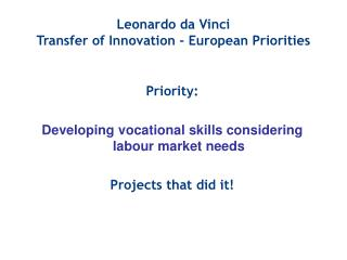 Leonardo da Vinci Transfer of Innovation - European Priorities