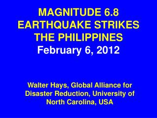 MAGNITUDE 6.8 EARTHQUAKE STRIKES  THE PHILIPPINES February 6, 2012