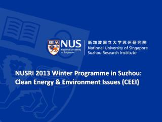NUSRI 2013 Winter Programme in Suzhou: Clean Energy & Environment Issues (CEEI)