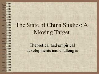 The State of China Studies: A Moving Target