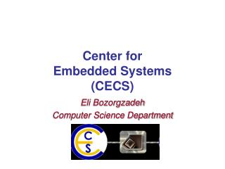 Center for  Embedded Systems  (CECS)
