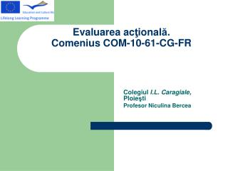 Evaluarea ac ţ ional ă . Comenius COM-10-61-CG-FR