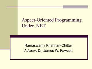 Aspect-Oriented Programming Under
