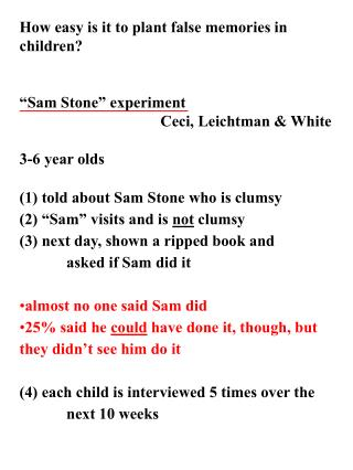 How easy is it to plant false memories in children? �Sam Stone� experiment