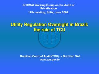 Utility Regulation Oversight in Brazil: the role of TCU