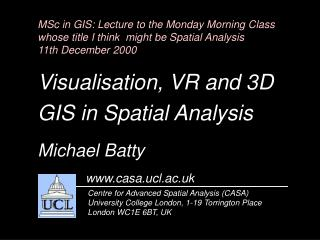 Centre for Advanced Spatial Analysis (CASA) University College London, 1-19 Torrington Place
