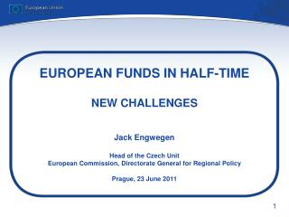 EUROPEAN FUNDS IN HALF-TIME   NEW CHALLENGES
