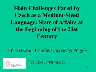 Jiří Nekvapil, Charles University, Prague jiri.nekvapil @ff.cuni.cz