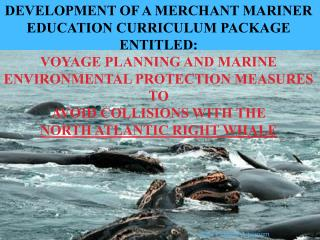 DEVELOPMENT OF A MERCHANT MARINER EDUCATION CURRICULUM PACKAGE ENTITLED:
