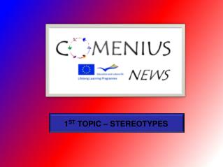 1 ST  TOPIC – STEREOTYPES