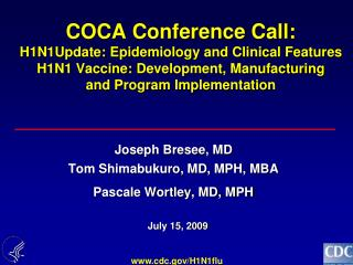 Joseph Bresee, MD Tom Shimabukuro, MD, MPH, MBA Pascale Wortley, MD, MPH
