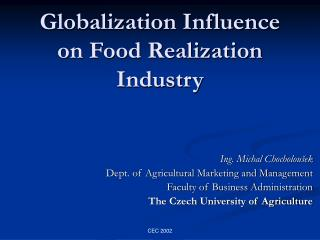 Globalization Influence on Food Realization Industry