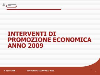 INTERVENTI DI PROMOZIONE ECONOMICA ANNO 2009