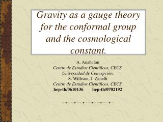Gravity as a gauge theory for the conformal group and the cosmological constant.