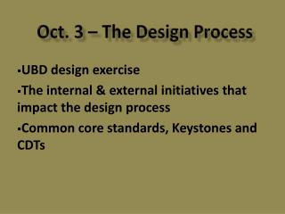 Oct. 3 – The Design Process