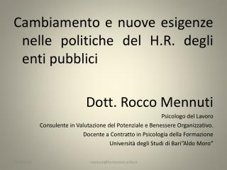Cambiamento e nuove esigenze nelle politiche del H.R. degli enti pubblici Dott. Rocco Mennuti