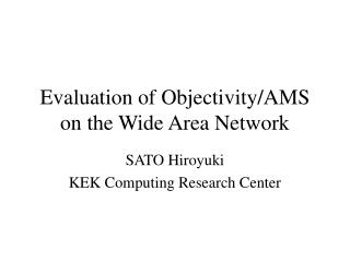 Evaluation of Objectivity/AMS on the Wide Area Network